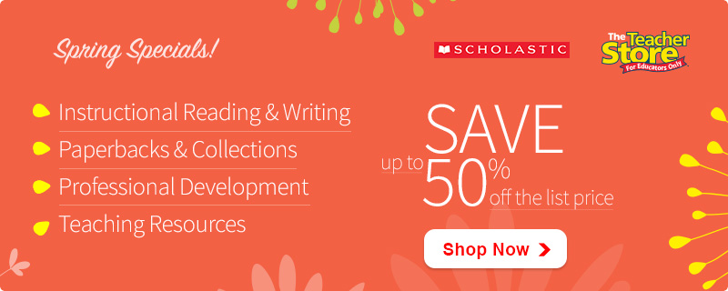 Attention all Teachers and Home Schoolers: Save Up To 50% At The Scholastic Teacher Store!