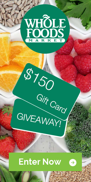 $150 Whole Foods Gift Card Giveaway