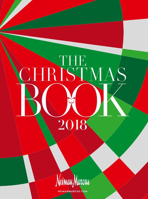 The 2018 NEIMAN MARCUS CHRISTMAS BOOK Is Available