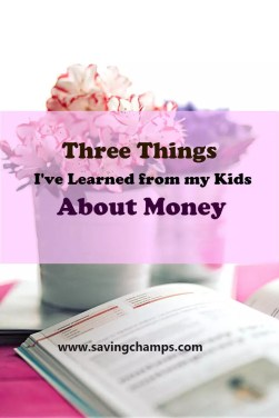 Three money-related lessons I've learned from my kids | www.savingchamps.com