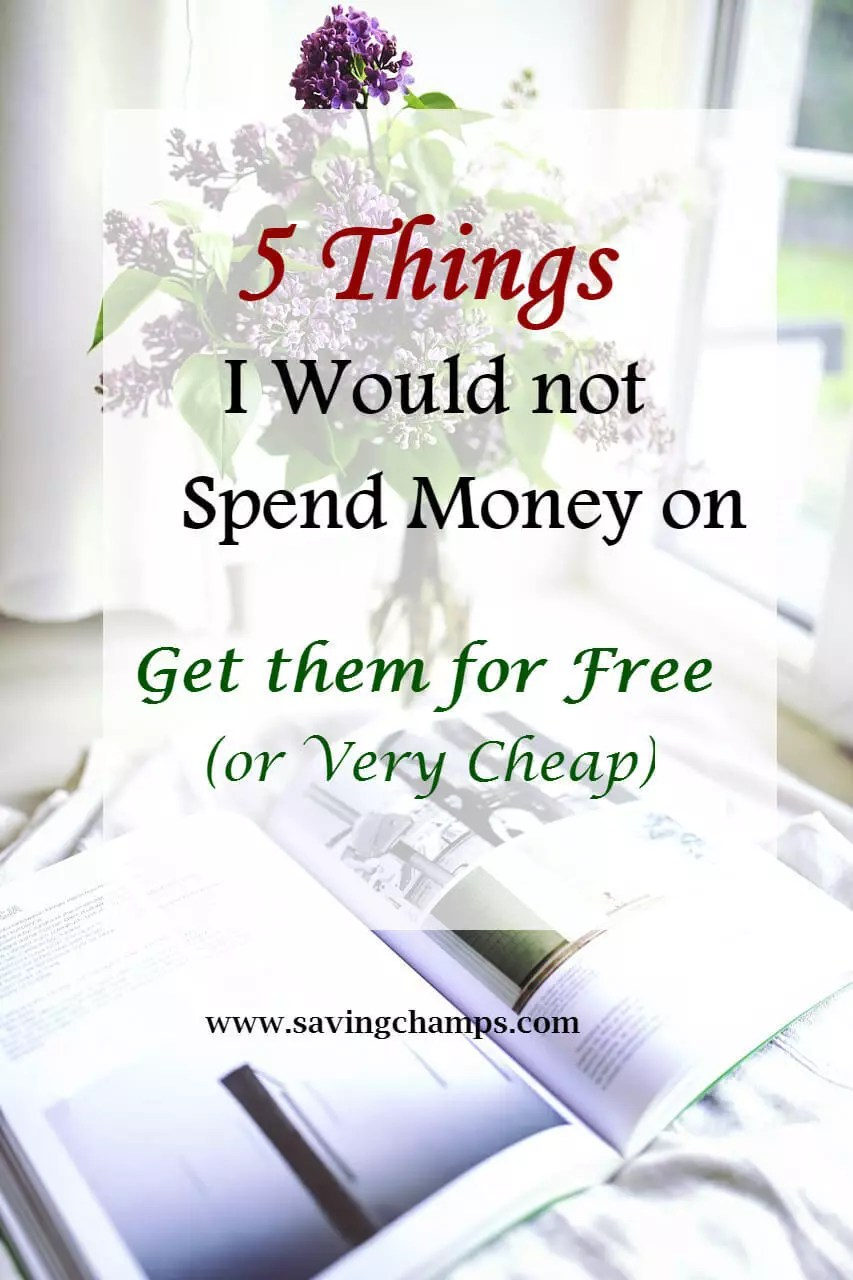 Our personal finances are largely determined by our saving and spending habits. Here are 5 things that I would not spend money on. | save money, free stuff, money-saving tips.