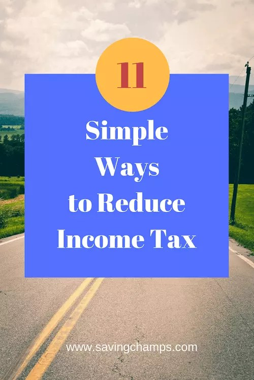 Here are 11 simple tips on how to reduce income tax. The key is to lower taxable income to get a lower tax rate and be qualified for more tax credits. | save tax; save money; personal finance; reduce income tax