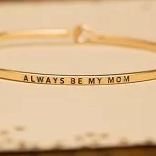 Bangle Bracelet, Always Be My Mom