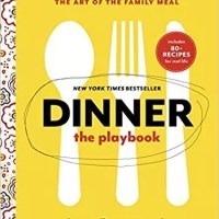 Dinner: The Playbook: A 30-Day Plan for Mastering the Art of the Family Meal