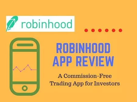 Robinhood App Review: A Commission-free Trading App for Investors