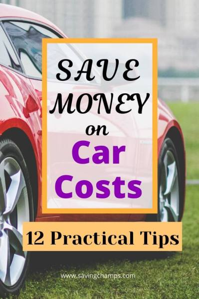 Save money on car costs: 12 practical tips