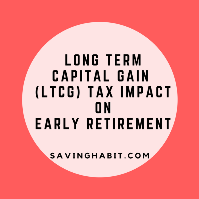 Long Term Capital Gain (LTCG) Tax impact on Early Retirement