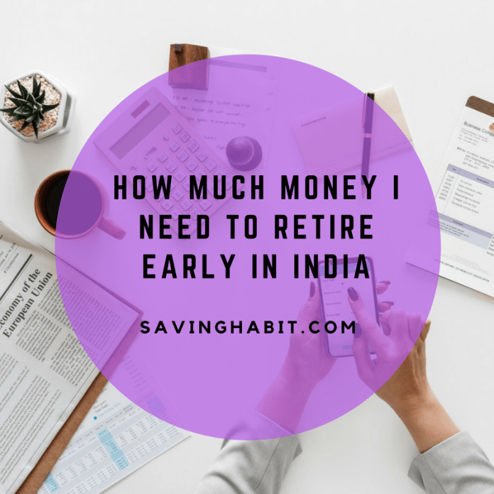How much money I need to retire early in India