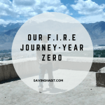 OUR F.I.R.E JOURNEY-YEAR ZERO