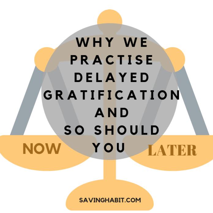 practise delayed gratification
