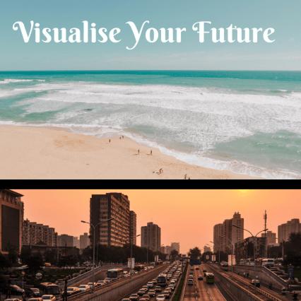 Visualise you future