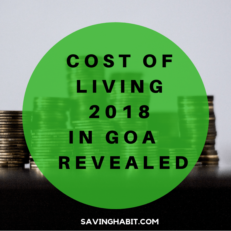 Cost of living 2018 In Goa Revealed