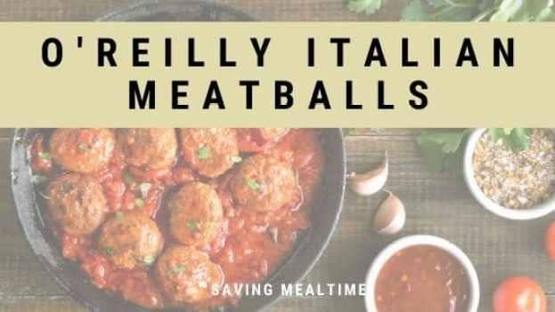 O'Reilly Italian Meatballs