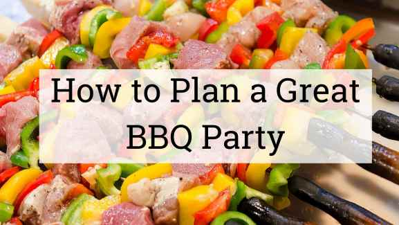How to Plan a Great BBQ Party