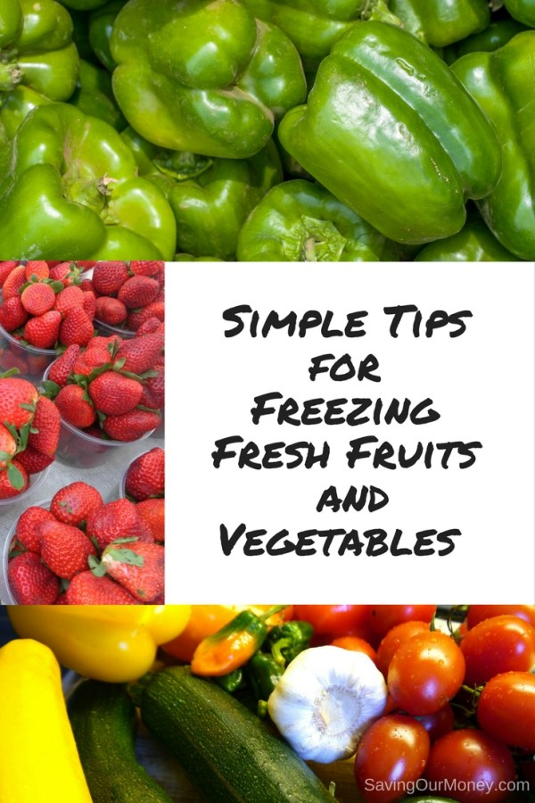 Simple Tips for Freezing Fresh Fruits and Vegetables | SavingOurMoney.com