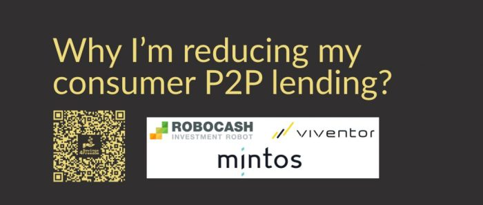 Why I'm reducing my consumer P2P lending on Mintos Robocash and Viventor @ Savings4Freedom