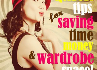 Quick tips for saving time, money & wardrobe space!