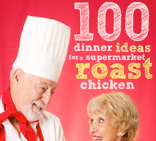 Recipes for chicken | 100 ideas for a supermarket roast chicken