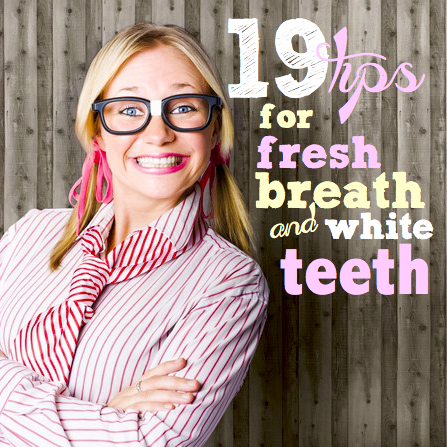 Bad breath | 19 tips for fresh breath and white teeth