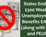 States Ending Unemployment Benefits Early Including $300 Payment with PUA and PEUC programs
