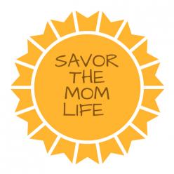 Savor The Mom Life