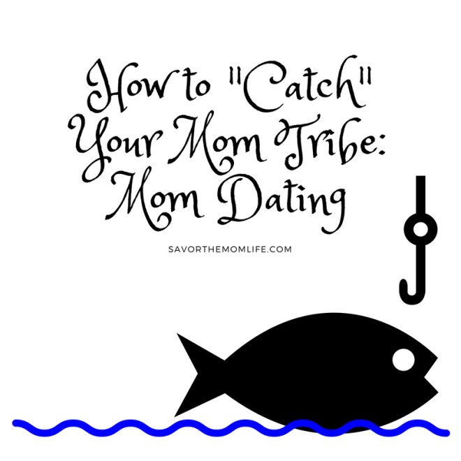"""How to """"Catch"""" your Mom Tribe."""