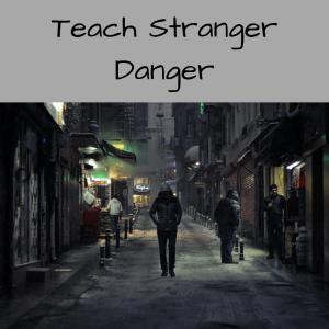 "Stranger Danger in 6 Ways to Create ""Free-Range"" Kids in 2018"