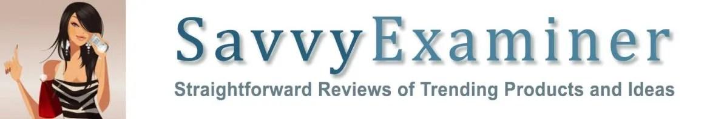 SavvyExaminer - Straightforward Reviews of Trending Product and Ideas