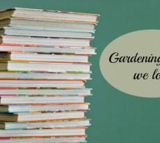 Basic gardening books and beyond