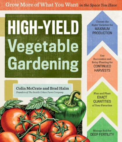 Learn how to grow more food with High-Yield Vegetable Gardening