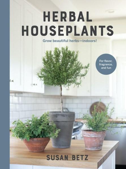 Herbal Houseplants by Susan Betz