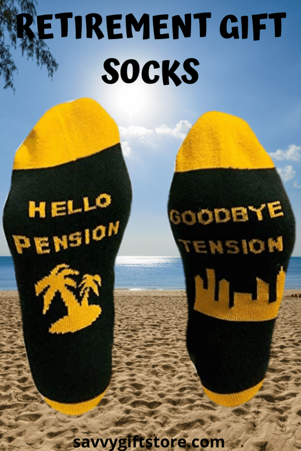 Funny Retirement Gift Socks – Hello Pension Goodbye Tension