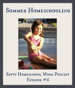 Summer Homeschooling, Savvy Homeschool Moms