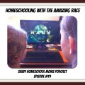 Homeschooling with The Amazing Race, Savvy Homeschool Moms Podcast