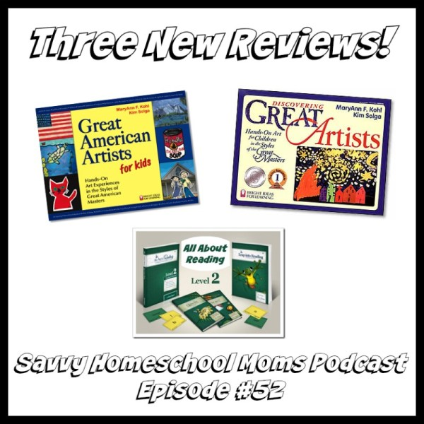 Savvy Homeschool Moms Podcast, Episode #52, Three New Reviews