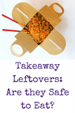 While I'm all for preventing food waste knowing which takeaway leftovers are safe to eat is important and could save you and your family from serious food borne illnesses.
