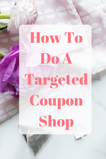 Getting started with coupons can be tricky when you don't know what you're doing - Here are my tips for doing a targeted coupon shop to make things easier and hopefully save you lots of money
