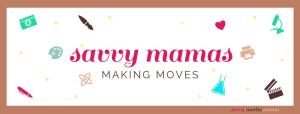 Savvy Mamas Making Moves