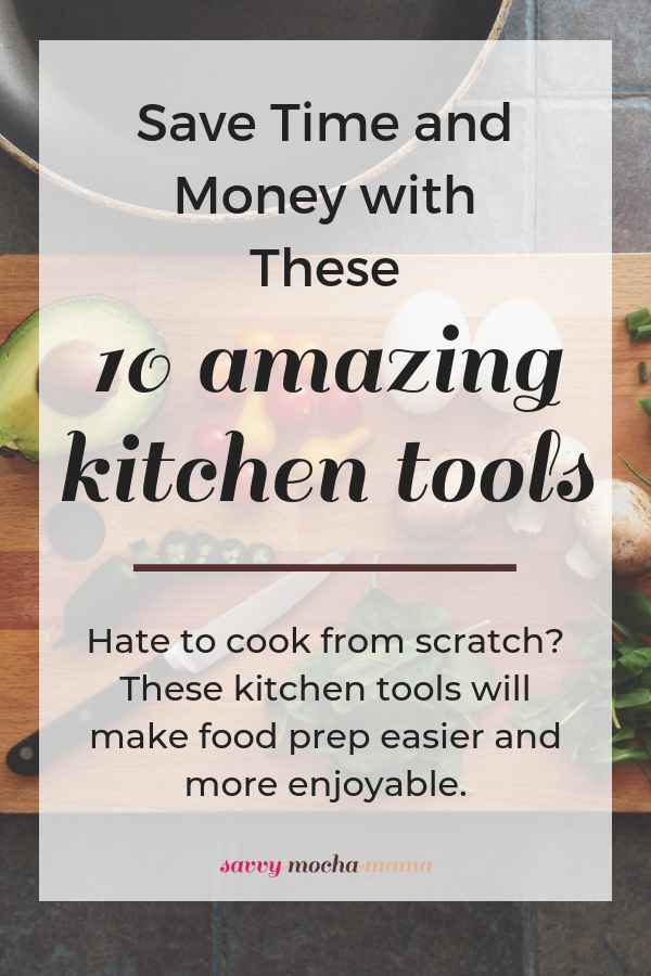 Save Time and Money with These 10 Top Kitchen Tools! Put an end to meal prep misery with these amazing kitchen gadgets