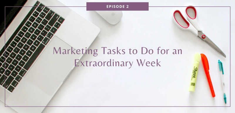 Marketing Tasks to Do for an Extraordinary Week