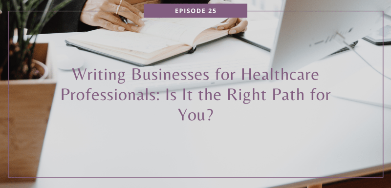 Writing Businesses for Healthcare Professionals: Is It the Right Path for You?