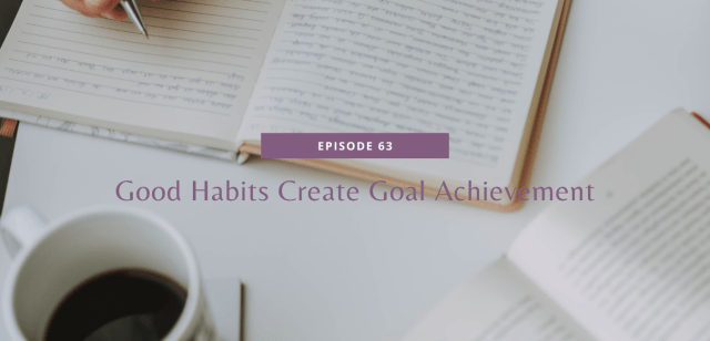 Good Habits Create Goal Achievement