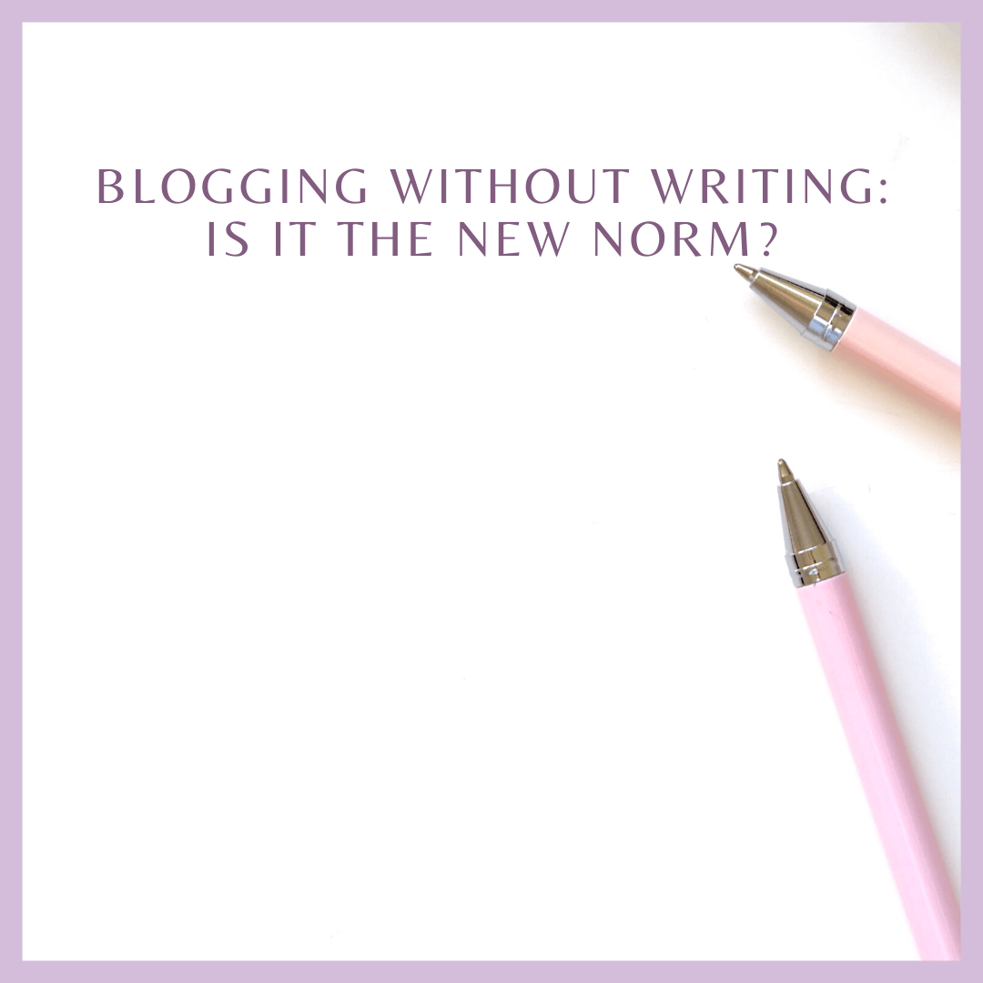 Blogging Without Writing: Is It the New Norm?