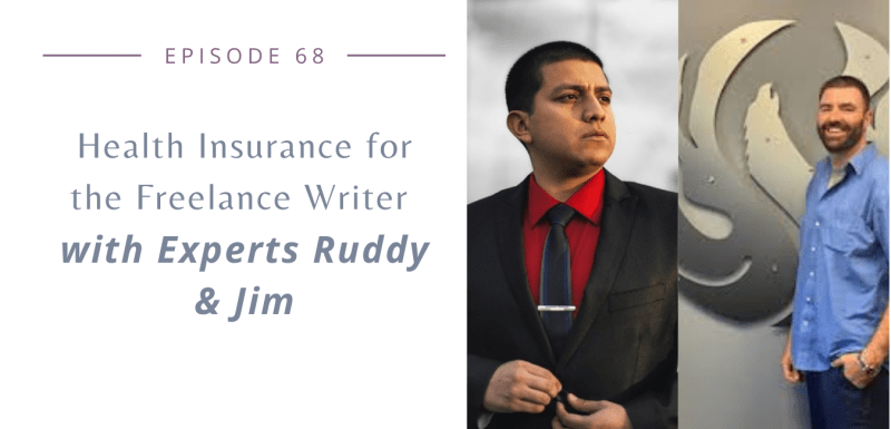 Health Insurance for the Freelance Writer with Experts Ruddy and Jim