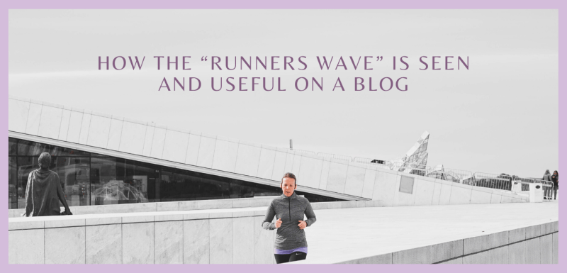 """How the """"Runners Wave"""" is Seen and Useful on a Blog"""