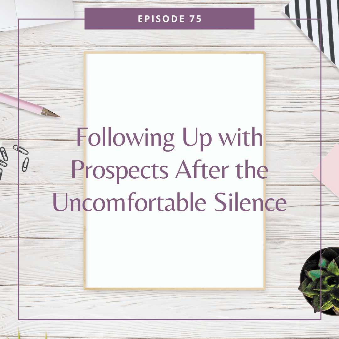 Following Up with Prospects After the Uncomfortable Silence