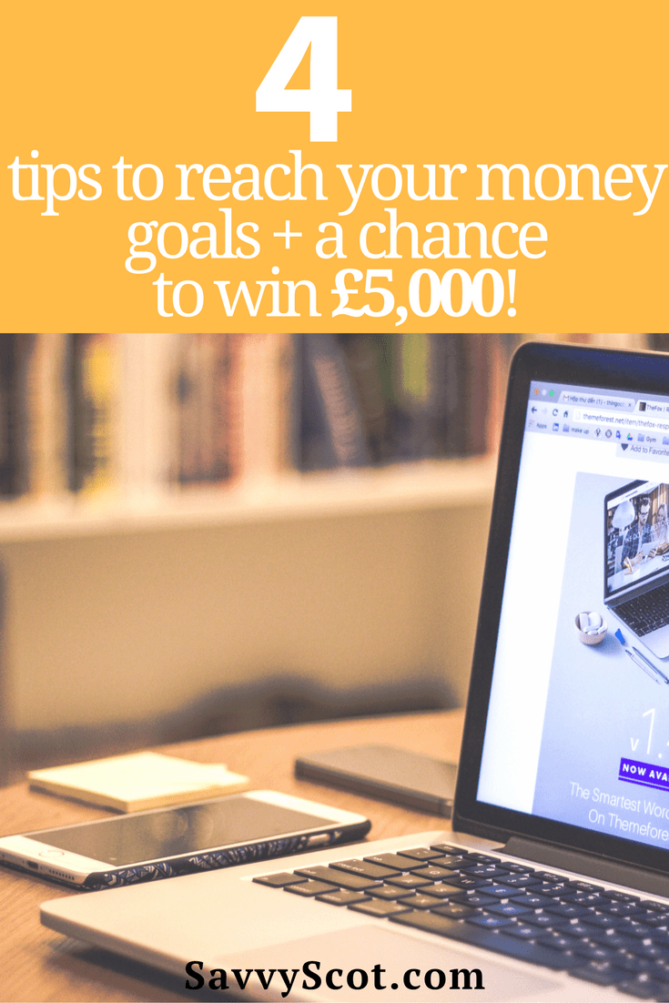 4 Tips To Reach Your Money Goals A Chance To Win 5000 The Savvy Sco