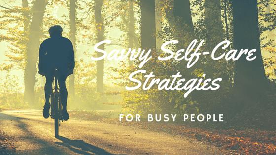 Savvy Self-Care Strategies (1)