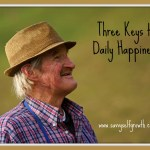 Three Keys to Daily Happiness