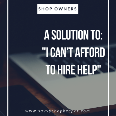 A solution to: I can't afford to hire help